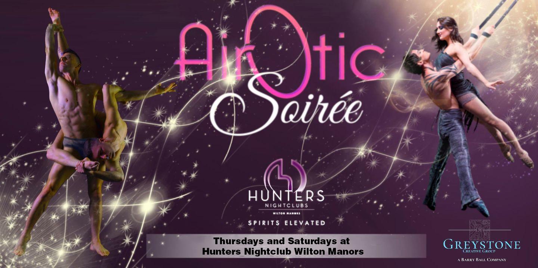 AirOtic Soiruee - Thursdays and Saturdays at Hunters Night Nightclub Wilton Manors