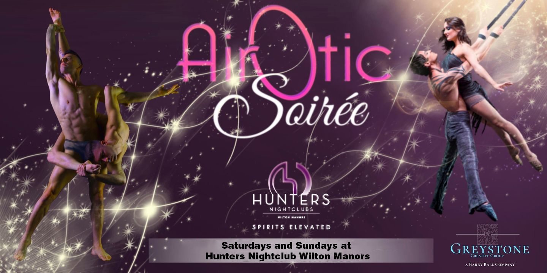 AirOtic Soiruee - Saturdays and Sundays at Hunters Night Nightclub Wilton Manors